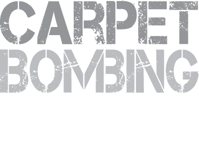 Carpet Bombing Culture