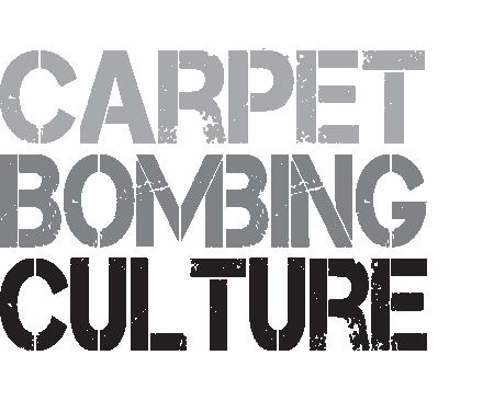 Carpet Bombing Culture