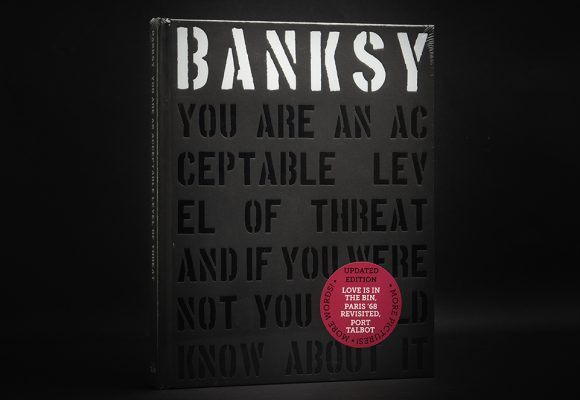 Banksy: You Are An Acceptable Level Of Threat (2019 EDITION)
