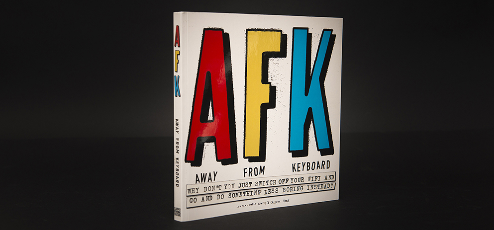 AFK: Away from Keyboard