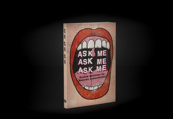 ASK ME! ASK ME! ASK ME!: Random Questions for Awesome Conversations
